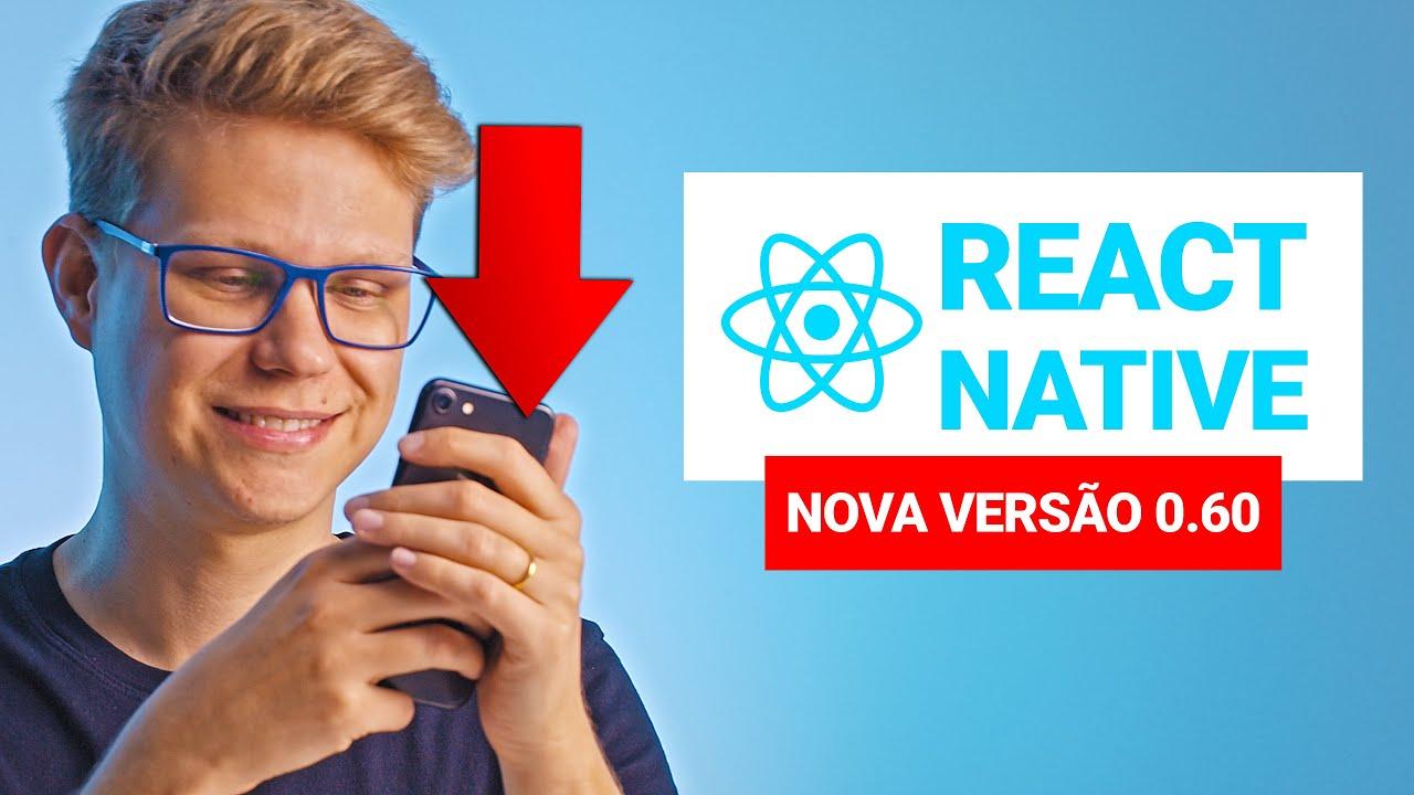 Análise do React Native 0.60 (com participação de um dos maiores programadores de React do Brasil)