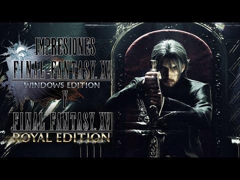 Impresiones Final Fantasy XV Windows Edition y Royal Edition | 3GB