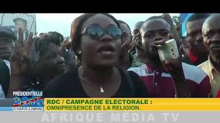 RDC / CAMPAGNE ÉLECTORALE : OMNIPRÉSENCE DE LA RELIGION DU 26 11 2018