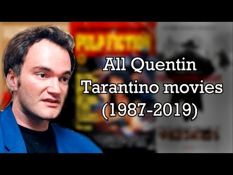 All Quentin Tarantino movies (1987-2019)