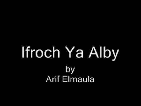 Ifroch Ya Alby.wmv