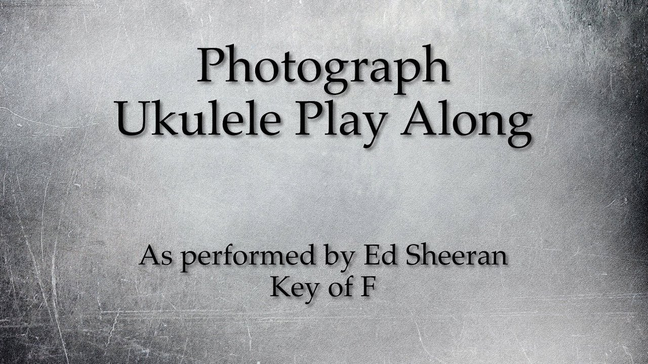Photograph Ukulele Play Along  YouTube