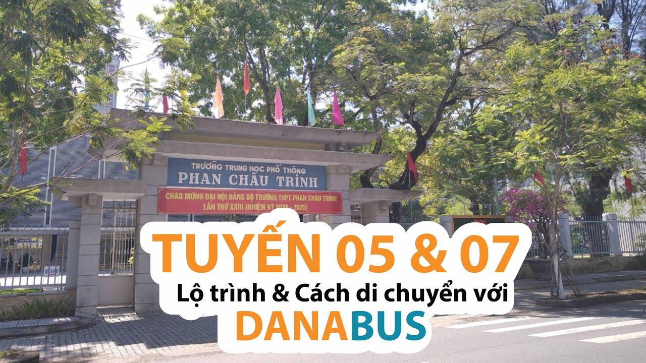 Tuyến 05 và 07 – Lộ trình, giá vé & cách di chuyển với Danabus