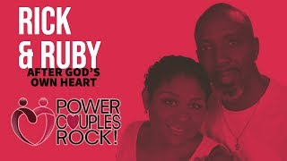 Power Couples Rock - Rick & Ruby:  After God's Own Heart