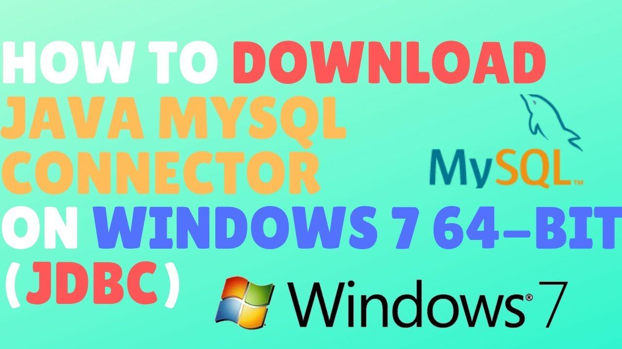 mysql jdbc driver free download for windows 7 64 bit