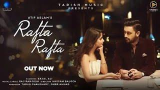 Rafta Rafta - (LYRICS) By |Atif Aslam |  Sajal Ali |