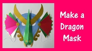 Arts and Crafts: How to make a Dragon Mask.