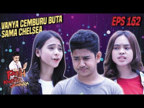 Duh!! Vanya Cemburu Buta Liat Chelsea Sama Fatih - Fatih Di Kampung Jawara Eps 152 PART 1
