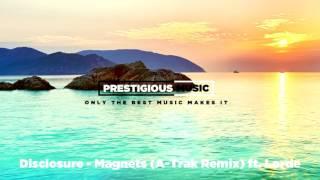 Disclosure - Magnets (A Trak Remix) ft. Lorde