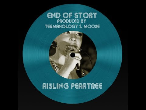 """End of Story"" Aisling Peartree Produced by Termanology & Moose"