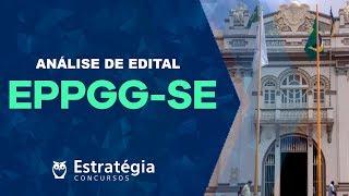 Análise de Edital | EPPGG-SE