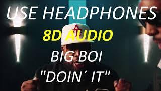 BIG BOI - Doin It (8D Audio) + Lyrics  Use Headphones🎧 