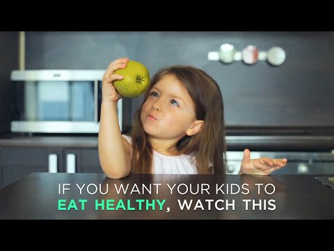 If You Want Your Kids To Eat Healthy Watch This
