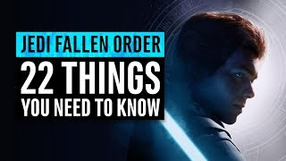Star Wars Jedi: Fallen Order | 22 Things You Need To Know