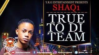 Shaq1 - True To Di Team (Raw) March 2019
