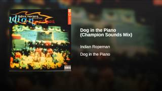 Dog in the Piano (Champion Sounds Mix)