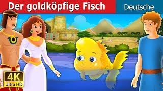 Der goldköpfige Fisch | Gute Nacht Geschichte | Deutsche Märchen