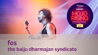 FOS - The Baiju Dharmajan Syndicate - Live at Kappa TV Mojo Rising