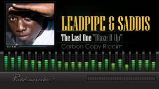 "Leadpipe & Saddis - The Last One ""Blaze It Up"" (Carbon Copy Riddim) [Soca 2015] [HD]"