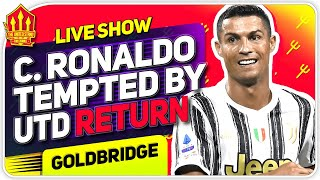Ronaldo Tempted by Man Utd Return! Pogba Agenda Continues! Man Utd News Now
