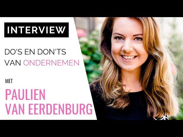 [INTERVIEW] Business Coach Paulien Van Eerdenburg: Do's En Don'ts Van Ondernemen