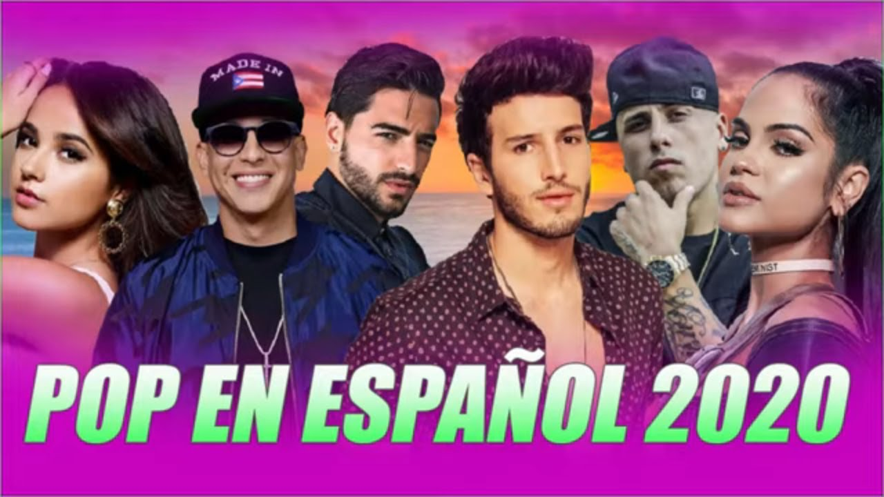 Pop Español 2020 Lo Mas Nuevo La Mejor Música En Español Novedades Pop Español Abril 2020 Youtube