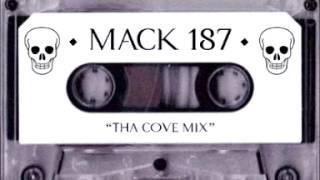 Mack 187 - Tha Cove Mix