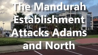 The Mandurah Establishment Attacks Adams and North