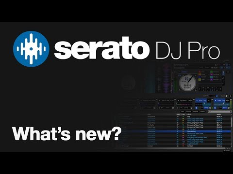 Serato DJ is now Serato DJ Pro - What's New?