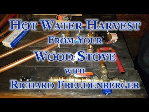 Hot Water Harvest From Your Wood Stove with Richard Freudenberger