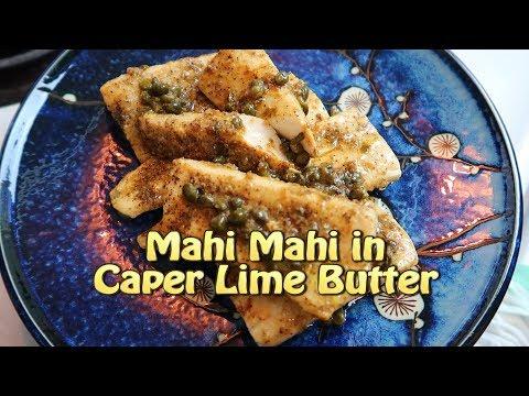 Easy Mahi Mahi In Caper Lime Butter - Cooking Vlog #44