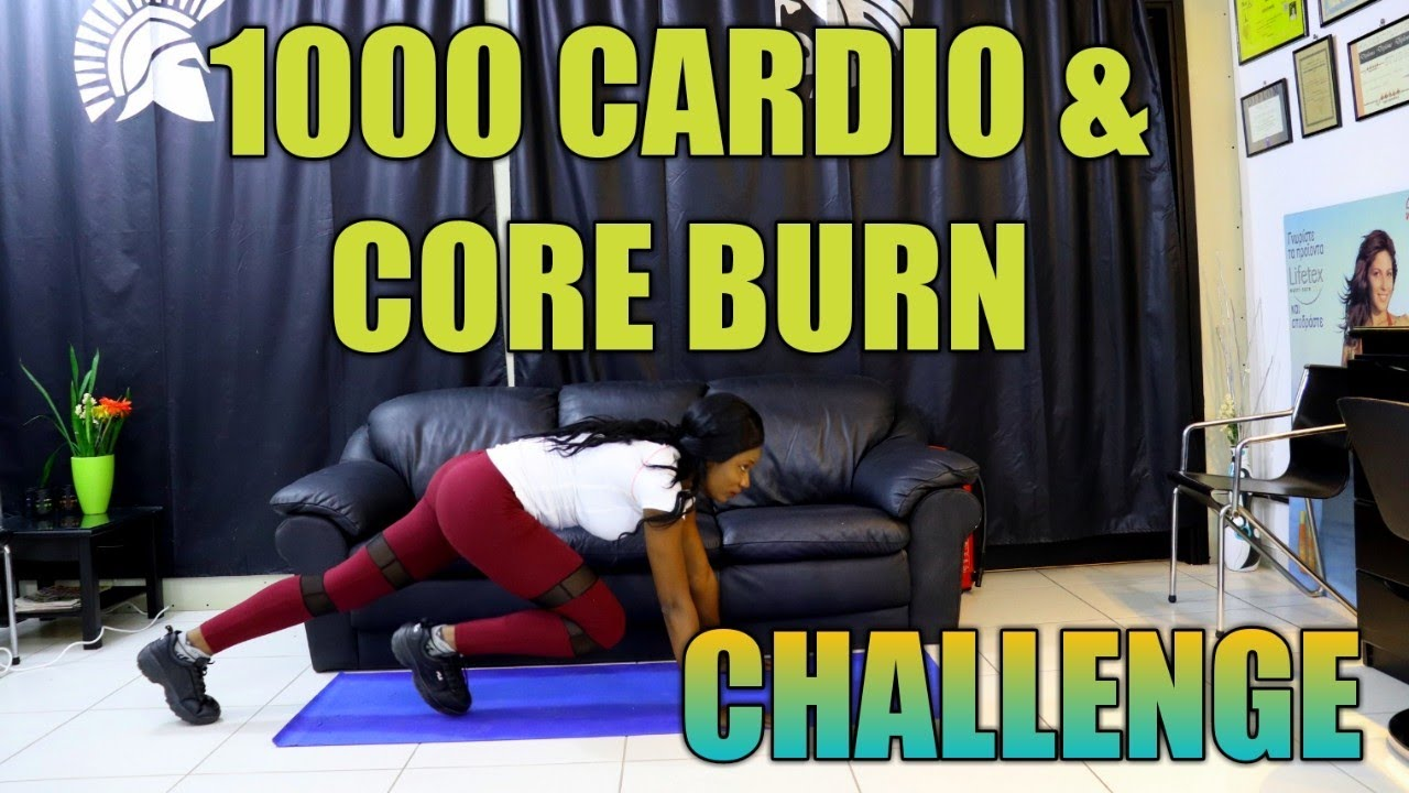 1000 CARDIO AND CORE🔥BURN🔥CHALLENGE/HOW TO BURN MORE ...