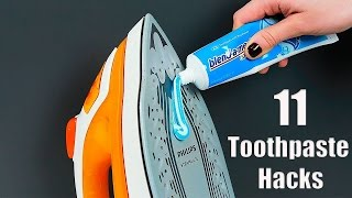 11 Awesome Toothpaste Life Hacks
