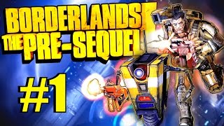 Borderlands: The Pre-Sequel! Part 1 - All Aboard the Moon Base!