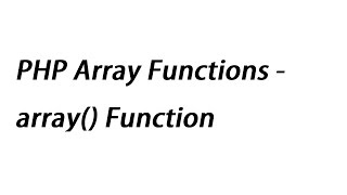 PHP Array Functions - array() Function
