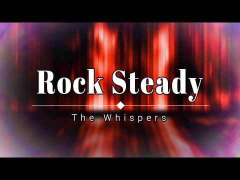 The Whispers - Rock Steady (Lyric Video) [HD] [HQ]