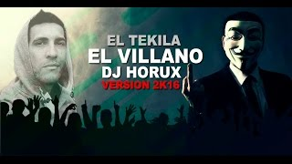 DJ HORUX - EL TEKILA (Version 2016)