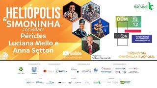 Live - Heliópolis e Simoninha convidam: Péricles, Luciana Mello e Anna Setton