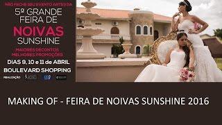 MAKING OF FEIRA DE NOIVAS 2016