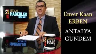 Antalya Gündem Haberler 31.05.2016 - Antalya Haber Merkezi