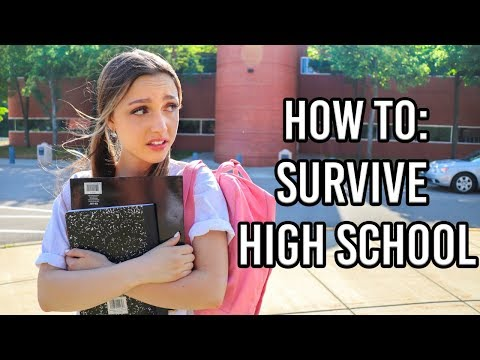 How To Survive High School!!