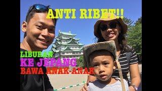 ANTI RIBET! TRAVELING KE JEPANG DENGAN ANAK-ANAK