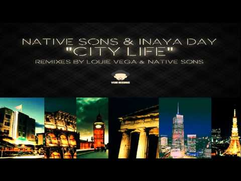 Native Sons & Inaya Day - City Life (Louie Vega Piano Dub)