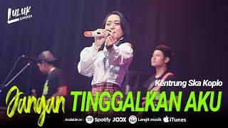 Download lagu Luluk Darara - Jangan Tinggalkan Aku | Kentrung Ska Koplo (Official Music Video)