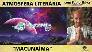 """""""MACUNAÍMA – Mário de Andrade"""" (Atmosfera Literária)"""