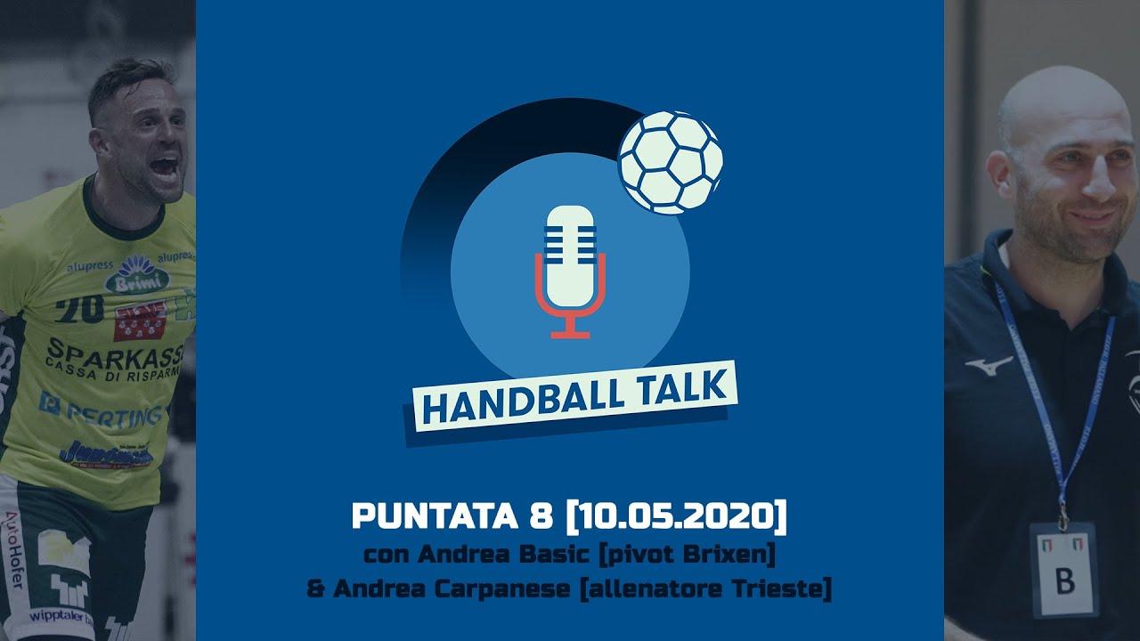 Handball Talk - Puntata 8: con Andrea Basic & Andrea Carpanese