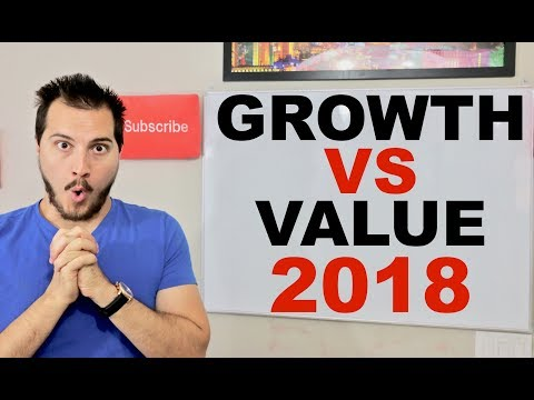 Growth Investing in 2018 vs Value Investing in 2018