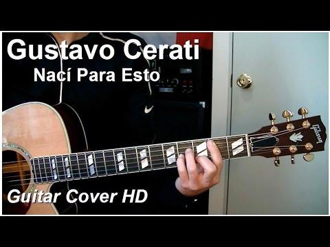 Gustavo Cerati   Nací Para Esto   Guitar Cover HD - YouTube