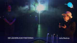 Theater Ulm - DIE LÄCHERLICHE FINSTERNIS - Nach einem Hörspieltext von Wolfram Lotz