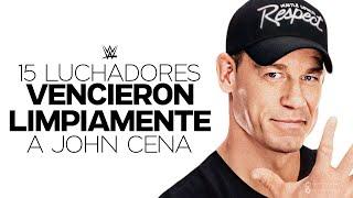 15 LUCHADORES QUE LOGRARON VENCER A JOHN CENA LIMPIAMENTE EN WWE